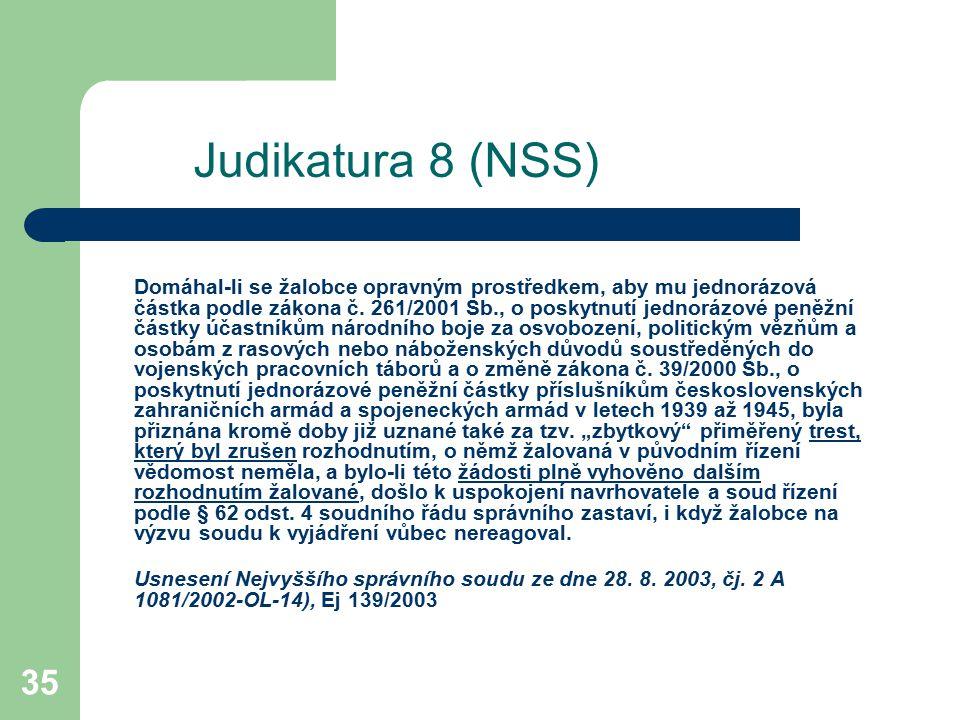 35 Judikatura 8 (NSS) Domáhal-li se žalobce opravným prostředkem, aby mu jednorázová částka podle zákona č. 261/2001 Sb., o poskytnutí jednorázové pen