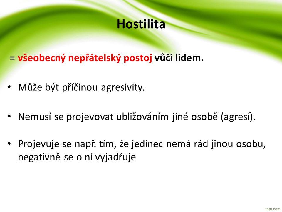 Hostilita = všeobecný nepřátelský postoj vůči lidem.
