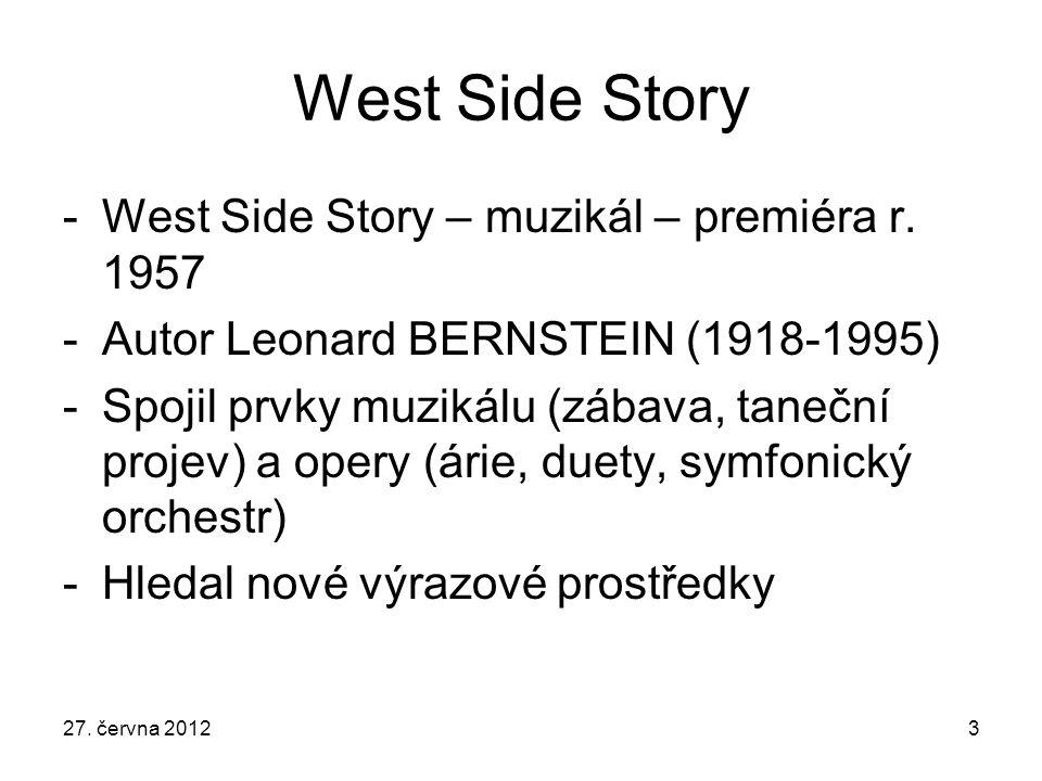 Romeo a Julie - West Side Story -Shakespearův tragický příběh znesvářených rodů Monteků a Kapuletů přenesen z Verony do čtvrtí New Yorku -Střet dvou skupin: newyorských domorodců (Tryskáči)a přistěhovalých Portoričanů (Žraloci) -V tomto prostředí vzniká láska Tonyho a Marie (každý z opačného klanu) 27.