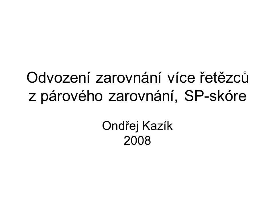 Odvození zarovnání více řetězců z párového zarovnání, SP-skóre Ondřej Kazík 2008