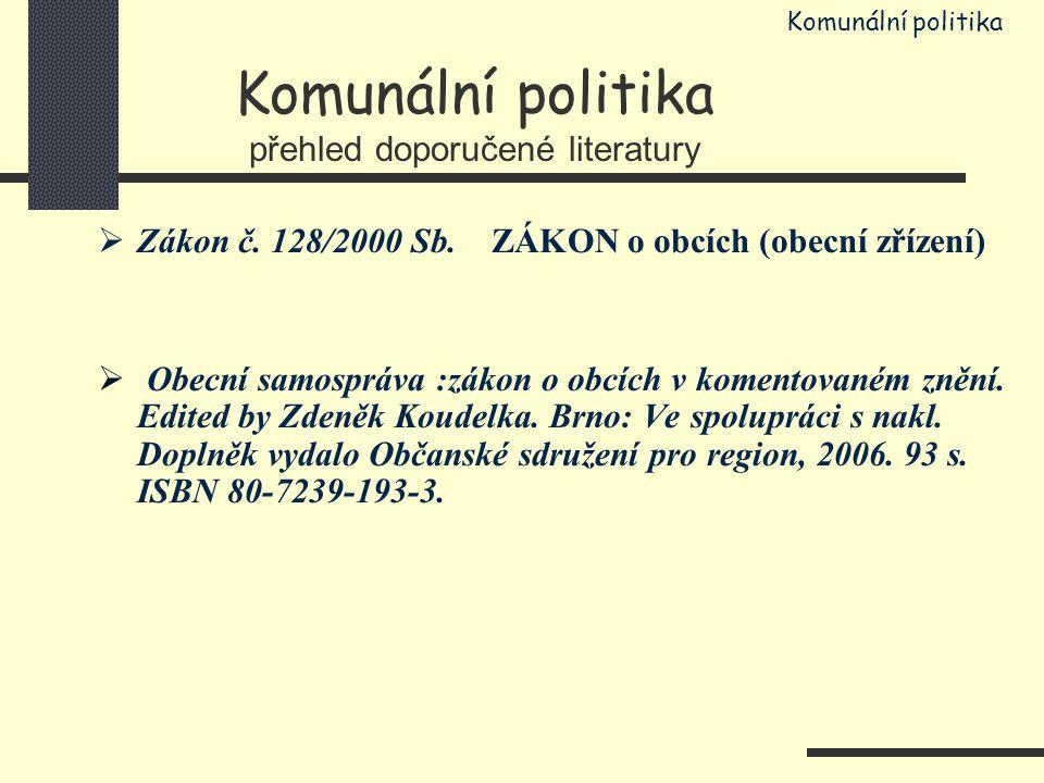 Komunální politika přehled doporučené literatury  Zákon č.