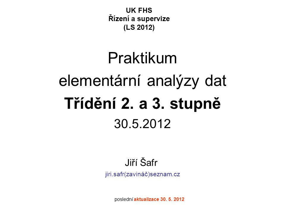 Praktikum elementární analýzy dat Třídění 2. a 3.