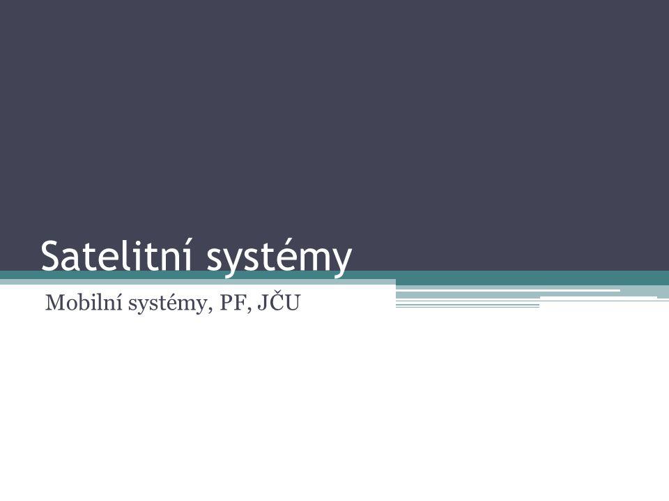 Satelitní systémy Mobilní systémy, PF, JČU