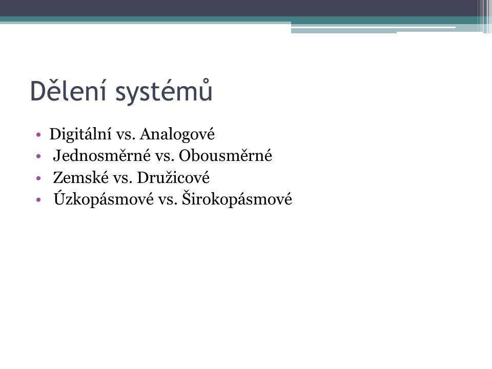 Dělení systémů Digitální vs. Analogové Jednosměrné vs.
