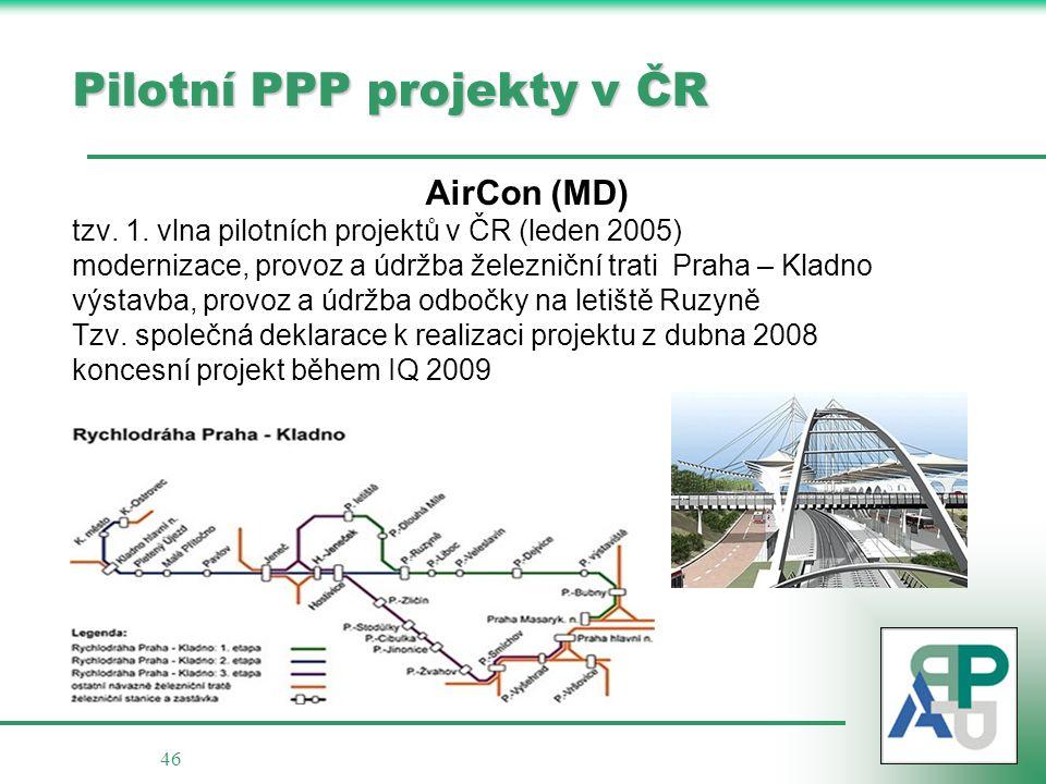 46 Pilotní PPP projekty v ČR AirCon (MD) tzv. 1. vlna pilotních projektů v ČR (leden 2005) modernizace, provoz a údržba železniční trati Praha – Kladn