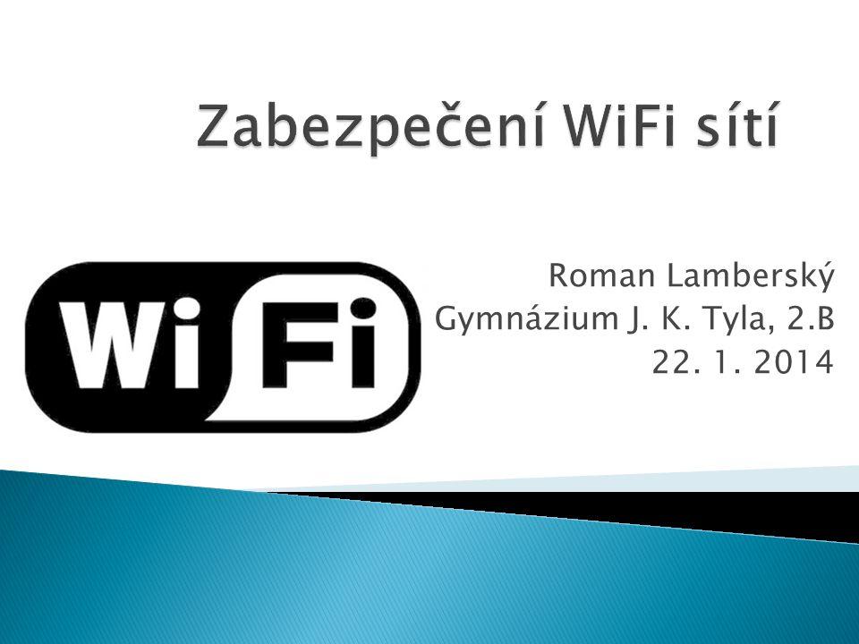 Roman Lamberský Gymnázium J. K. Tyla, 2.B 22. 1. 2014