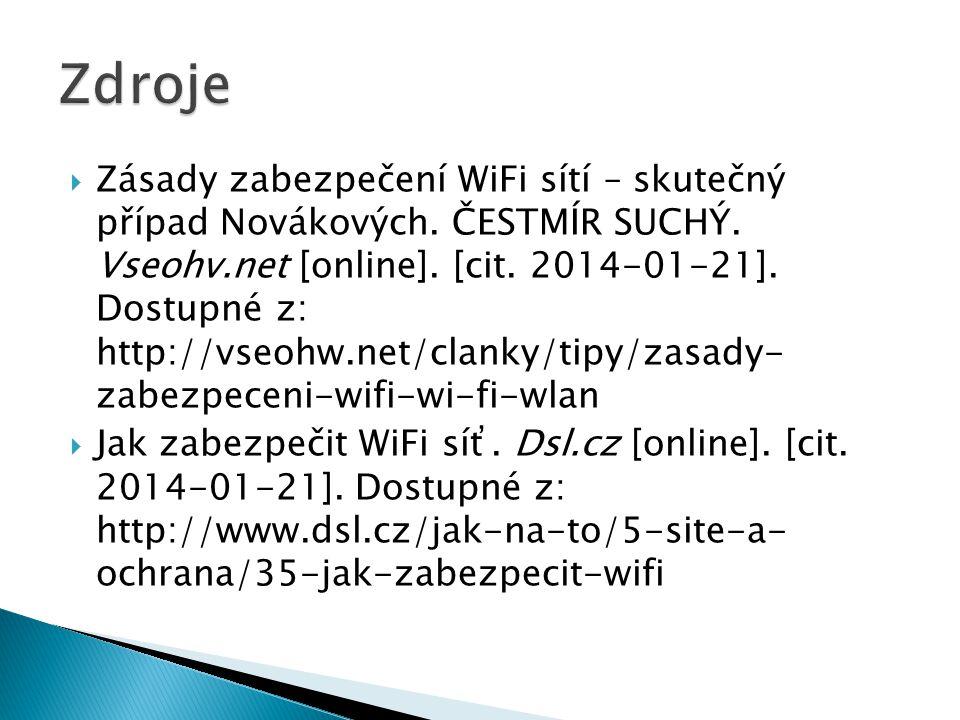  Zásady zabezpečení WiFi sítí – skutečný případ Novákových. ČESTMÍR SUCHÝ. Vseohv.net [online]. [cit. 2014-01-21]. Dostupné z: http://vseohw.net/clan