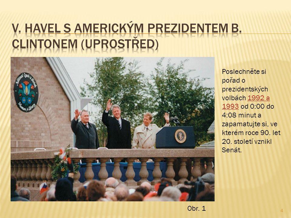 4 Poslechněte si pořad o prezidentských volbách 1992 a 1993 od 0:00 do 4:08 minut a zapamatujte si, ve kterém roce 90.