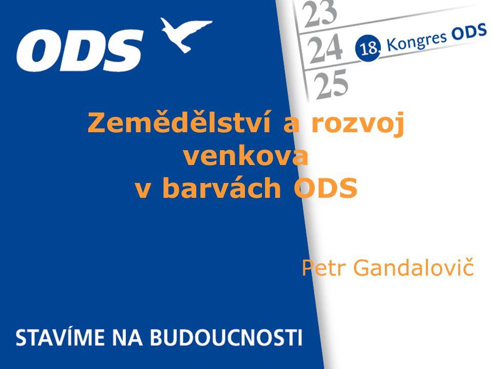 Petr Gandalovič Zemědělství a rozvoj venkova v barvách ODS