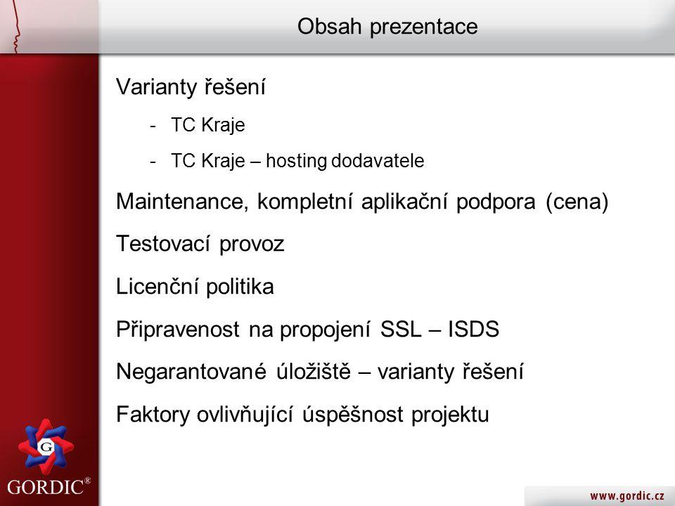 Zabezpečení provozu TC 1.Odbor informatiky krajského úřadu 2.