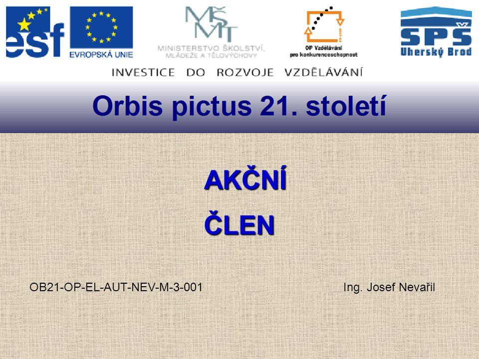 AKČNÍ ČLEN OB21-OP-EL-AUT-NEV-M-3-001 Ing. Josef Nevařil