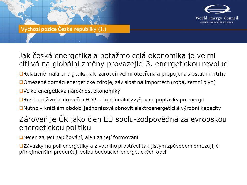 Jak česká energetika a potažmo celá ekonomika je velmi citlivá na globální změny provázející 3. energetickou revoluci  Relativně malá energetika, ale