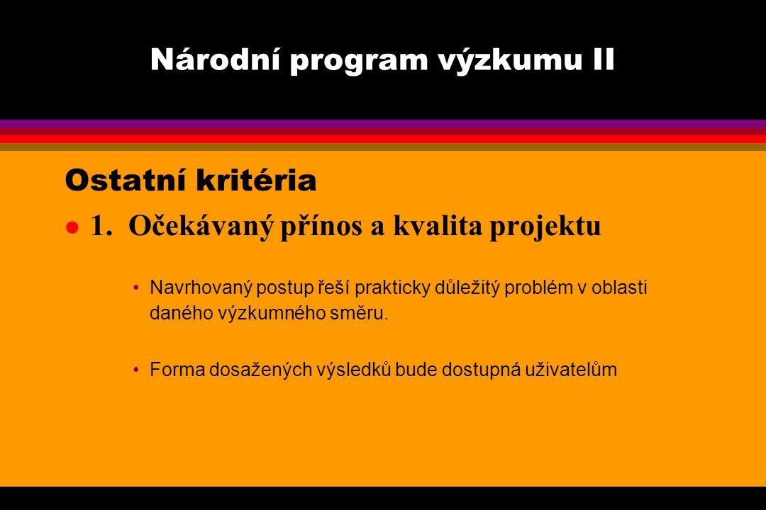 Národní program výzkumu II Ostatní kritéria l 1.