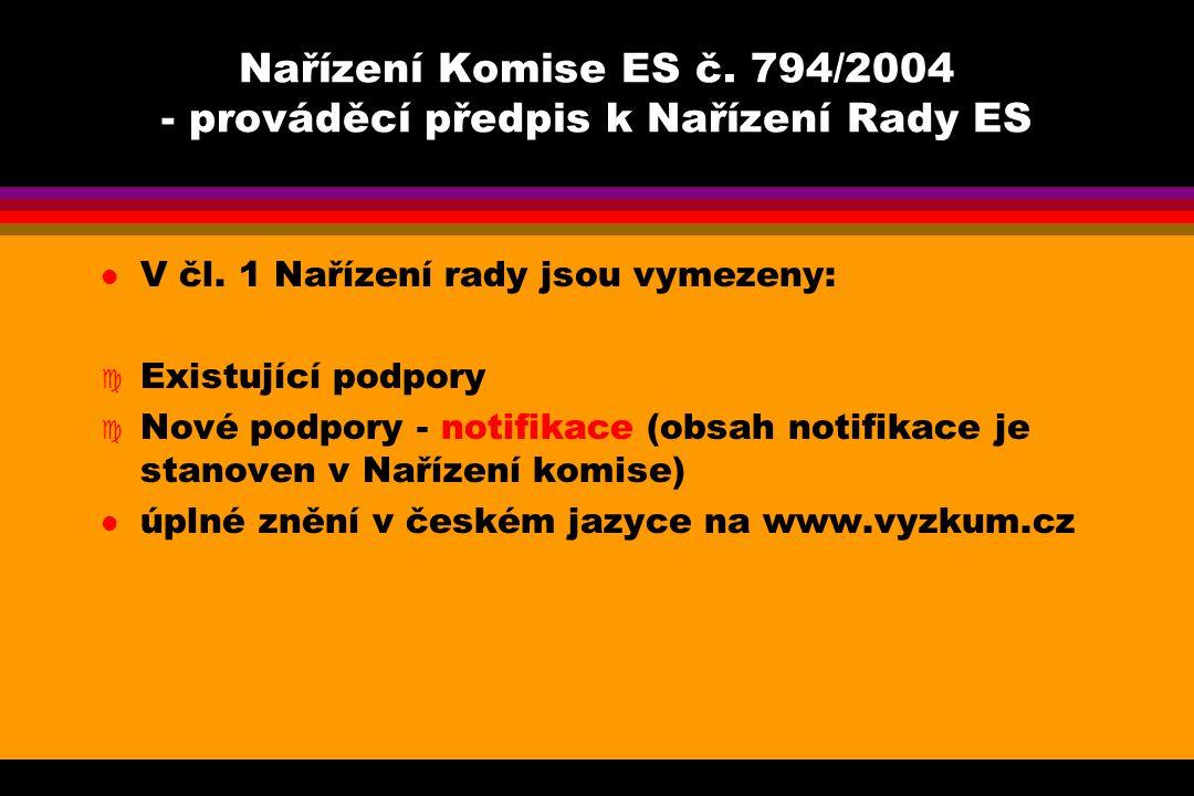 Nařízení Komise ES č. 794/2004 - prováděcí předpis k Nařízení Rady ES l V čl.
