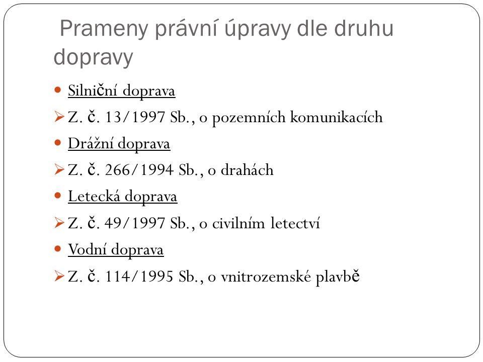 Prameny právní úpravy dle druhu dopravy Silni č ní doprava  Z.
