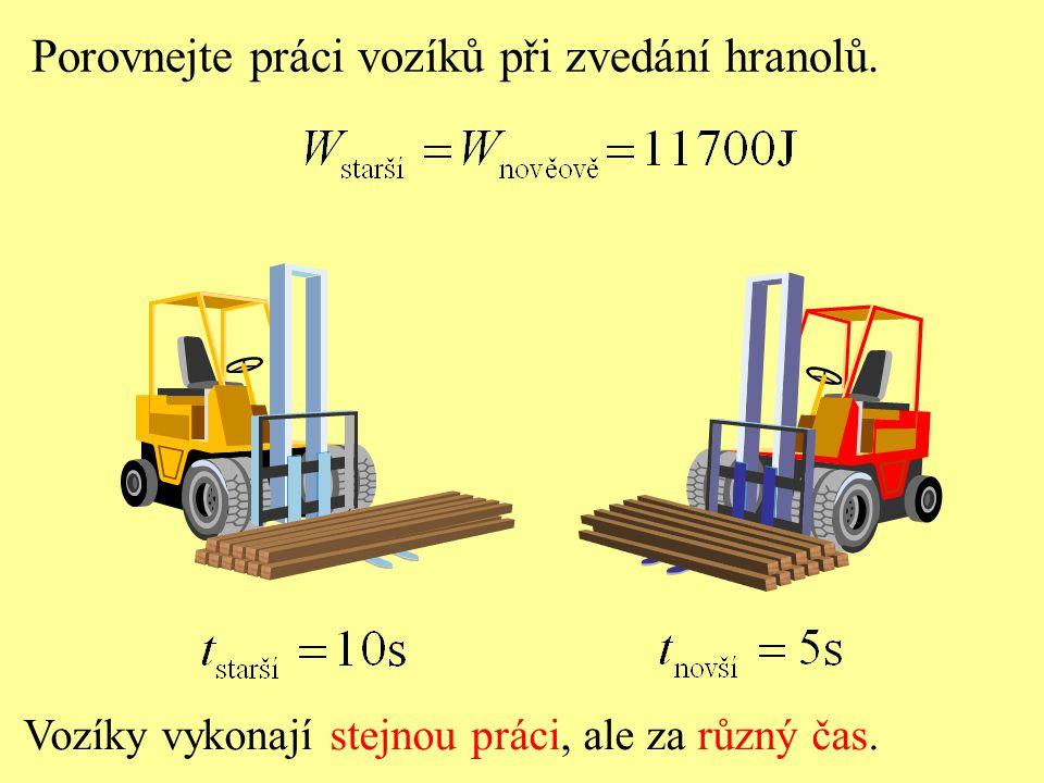 Výkon novějšího vozíku je P novší = 2P starší.. Vozíky pracují s různým výkonem.