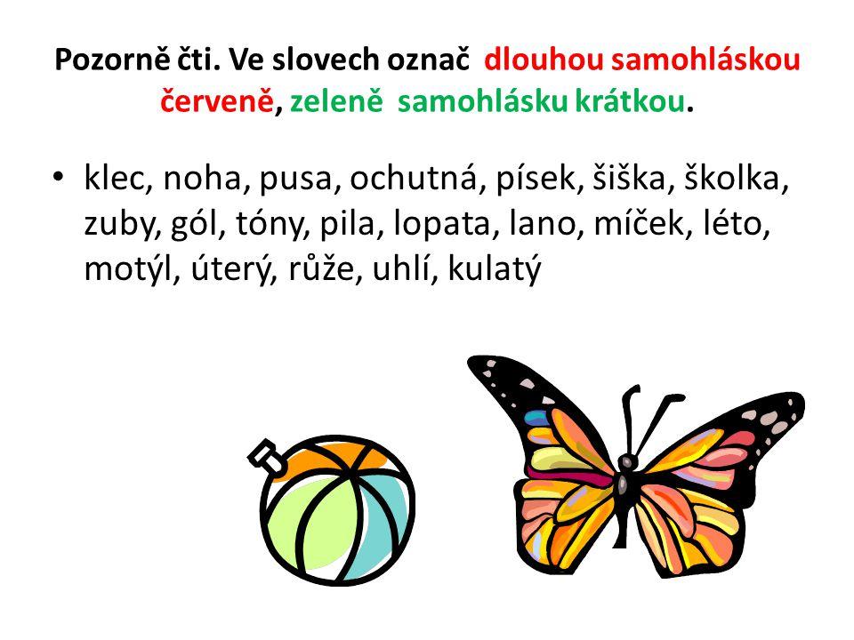 Řešení klec, noha, pusa, ochutná, písek, šiška, školka, zuby, gól, tóny, pila, lopata, lano, míček, léto, motýl, úterý, růže, uhlí, kulatý