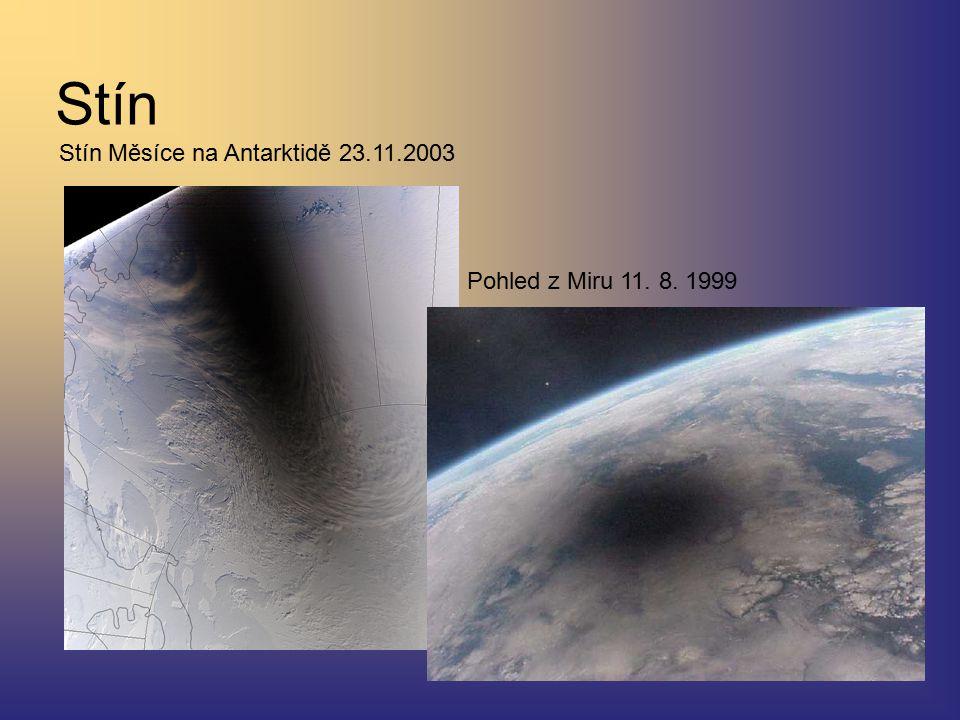 Stín Stín Měsíce na Antarktidě 23.11.2003 Pohled z Miru 11. 8. 1999