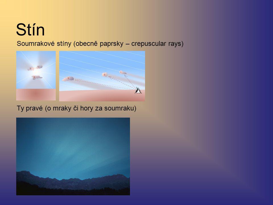Stín Soumrakové stíny (obecně paprsky – crepuscular rays) Ty pravé (o mraky či hory za soumraku)