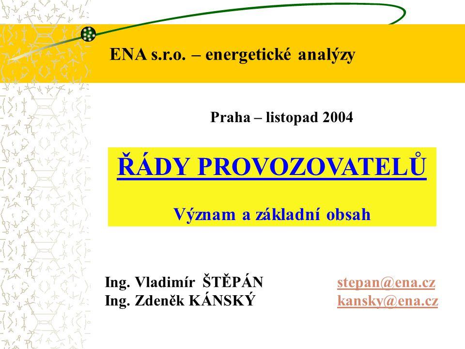 ENA s.r.o. – energetické analýzy ŘÁDY PROVOZOVATELŮ Význam a základní obsah Ing.