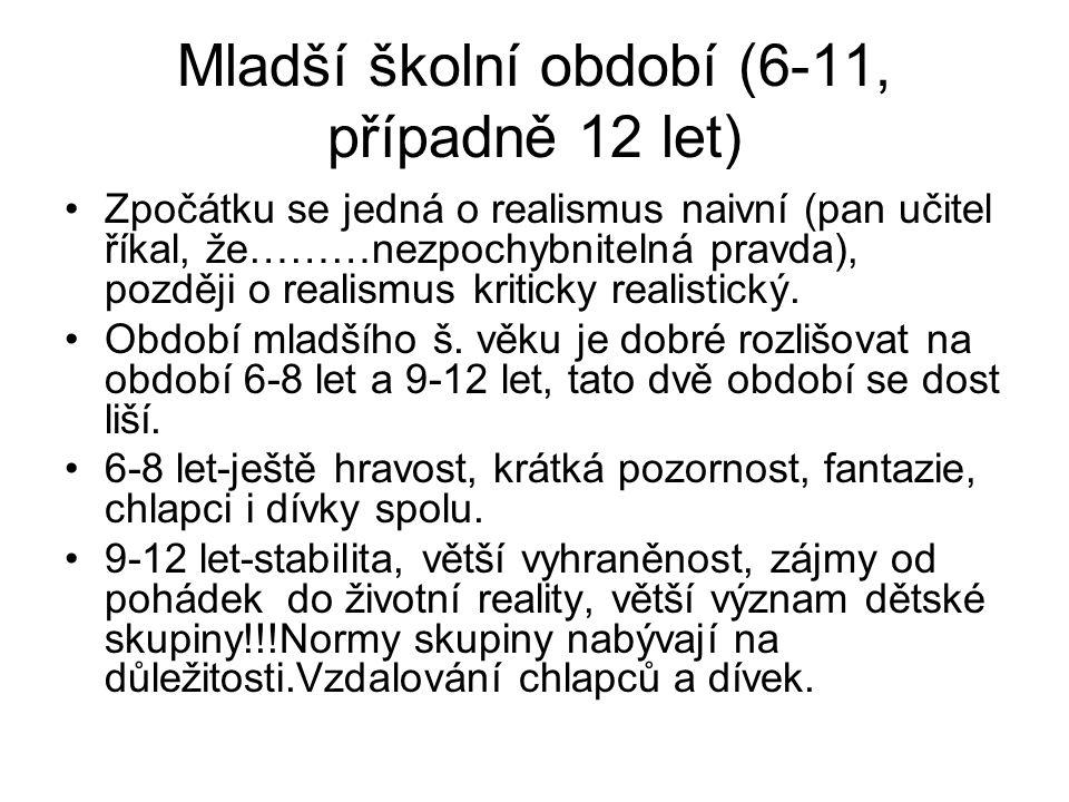 Mladší školní období (6-11, případně 12 let) Obecné charakteristiky.