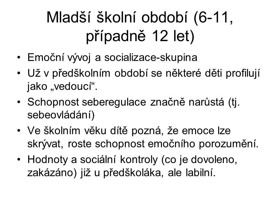 Mladší školní období (6-11, případně 12 let) Morální vývoj- Piaget a později rozpracované Kohlbergem, 1/ stadium předkonvenční - u předškoláka a malého školáka (cca do 8 let)-určováno rodiči, resp.