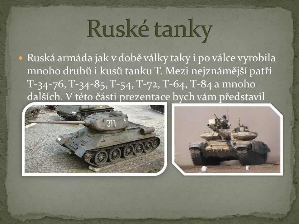 Ruská armáda jak v době války taky i po válce vyrobila mnoho druhů i kusů tanku T.