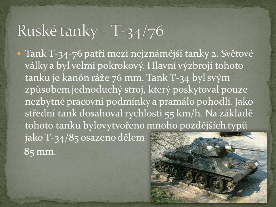 Tank T-34-76 patří mezi nejznámější tanky 2.Světové války a byl velmi pokrokový.