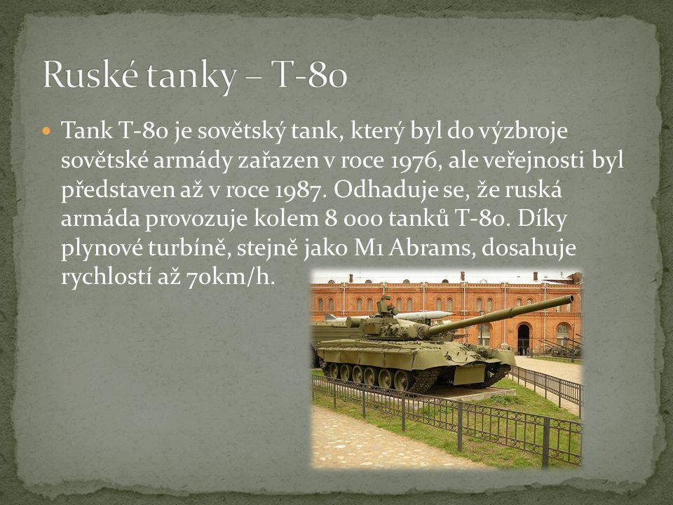 Tank T-80 je sovětský tank, který byl do výzbroje sovětské armády zařazen v roce 1976, ale veřejnosti byl představen až v roce 1987.