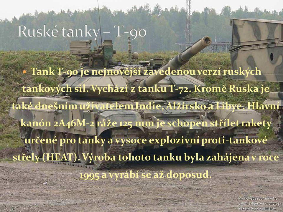 Tank T-90 je nejnovější zavedenou verzí ruských tankových sil.