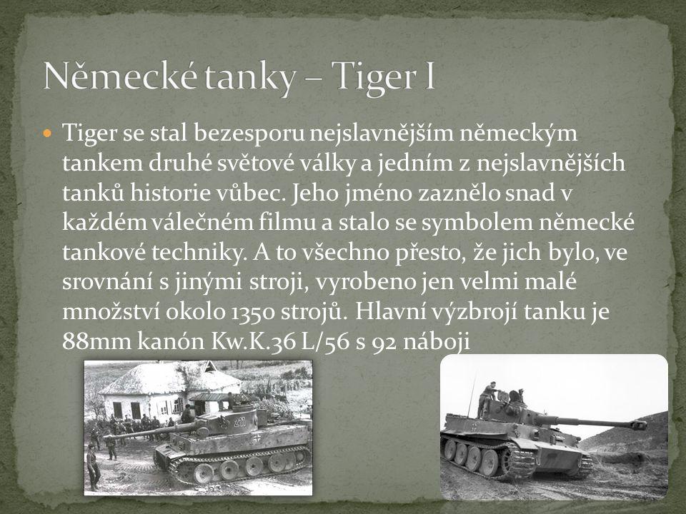 Tiger se stal bezesporu nejslavnějším německým tankem druhé světové války a jedním z nejslavnějších tanků historie vůbec.
