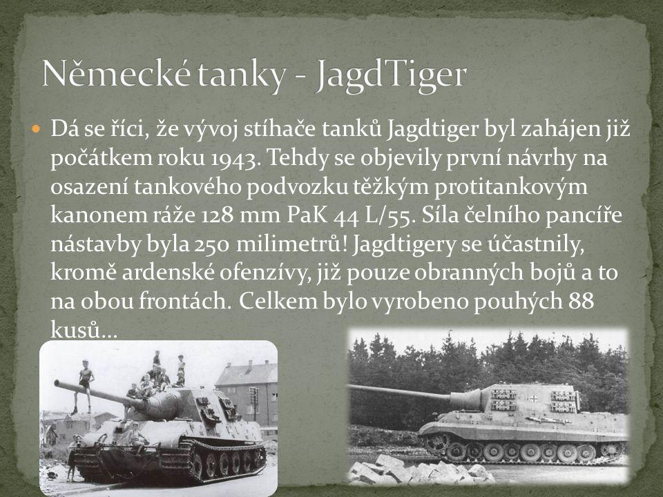 Dá se říci, že vývoj stíhače tanků Jagdtiger byl zahájen již počátkem roku 1943.
