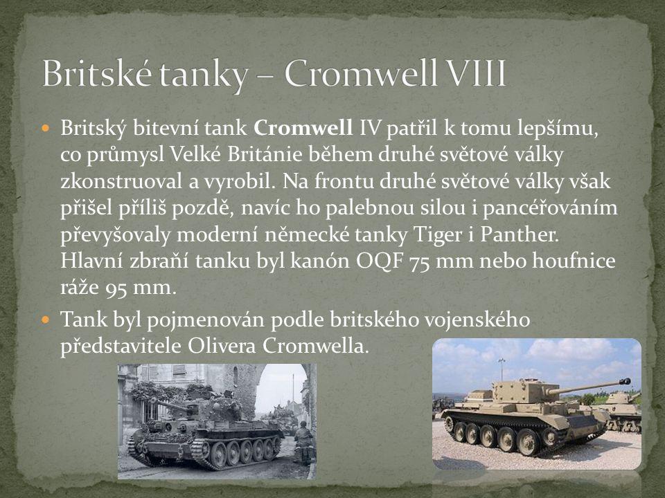 Britský bitevní tank Cromwell IV patřil k tomu lepšímu, co průmysl Velké Británie během druhé světové války zkonstruoval a vyrobil.