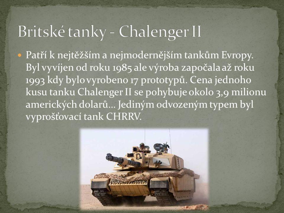 Patří k nejtěžším a nejmodernějším tankům Evropy.