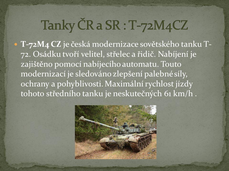 T-72M4 CZ je česká modernizace sovětského tanku T- 72.
