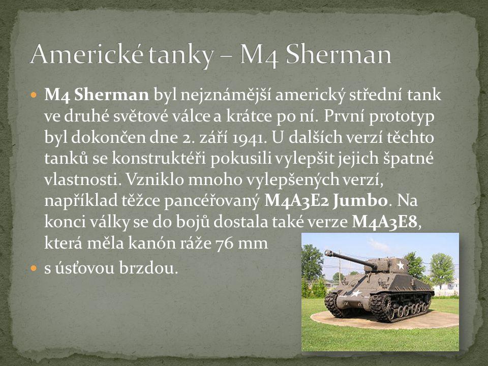 M4 Sherman byl nejznámější americký střední tank ve druhé světové válce a krátce po ní.