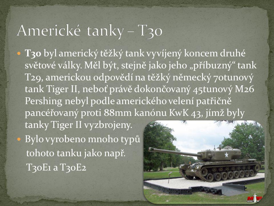 T30 byl americký těžký tank vyvíjený koncem druhé světové války.