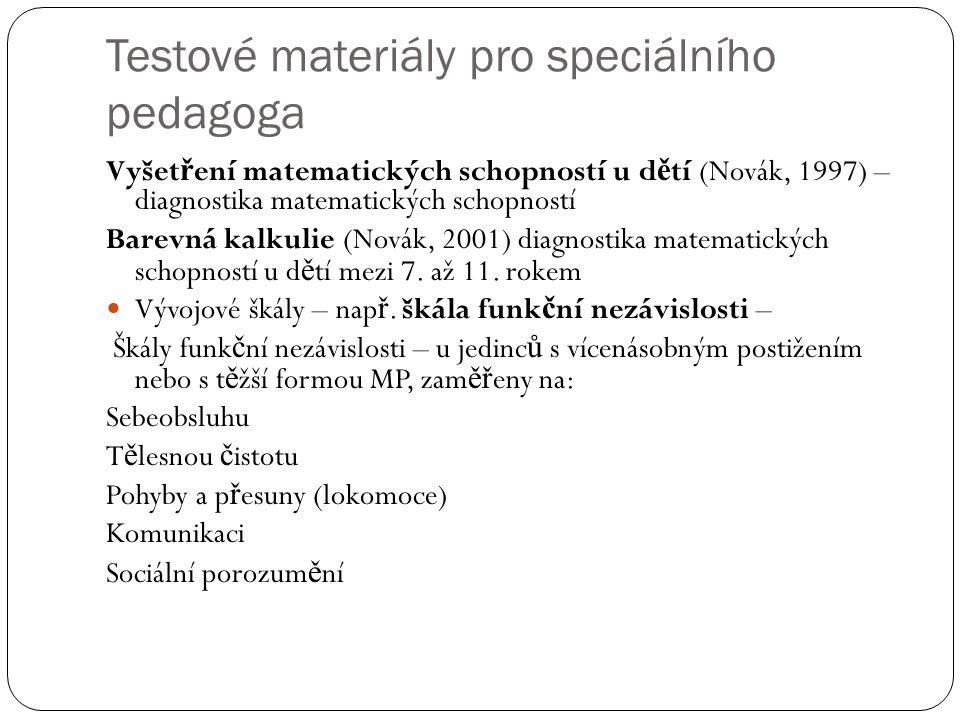 Testové materiály pro speciálního pedagoga Vyšet ř ení matematických schopností u d ě tí (Novák, 1997) – diagnostika matematických schopností Barevná