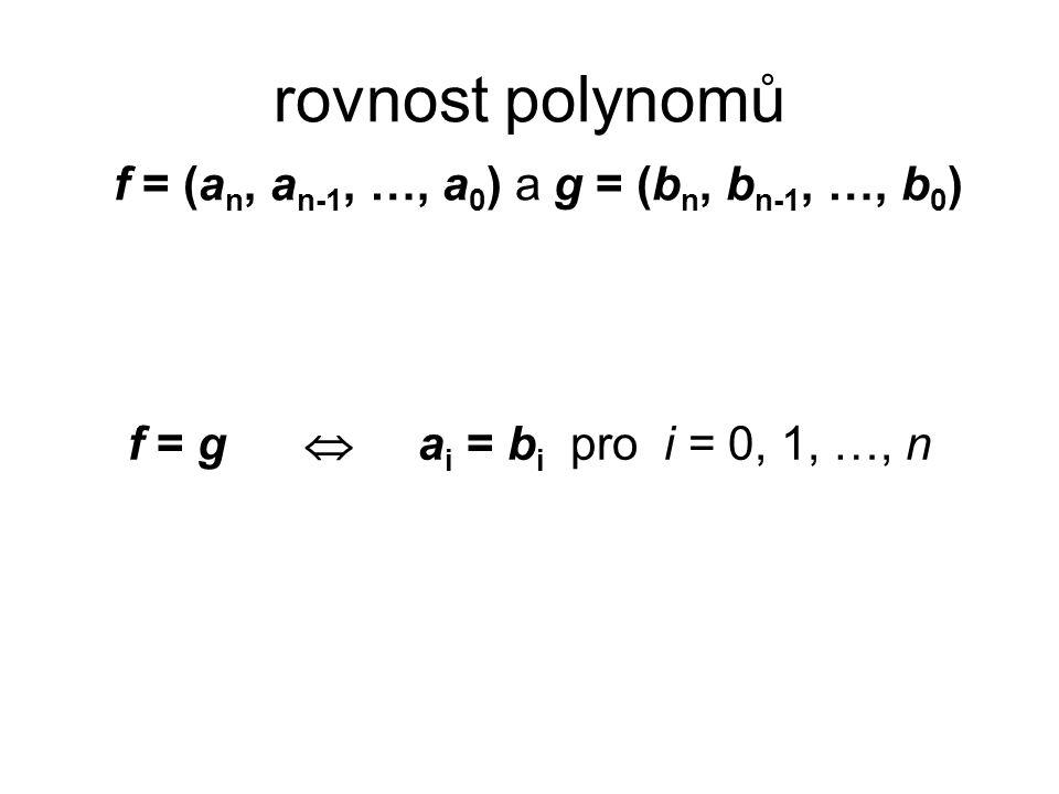 součet polynomů f + g f = 2x 3 + 3x 2 – 5x + 2 g = 2x 2 + x – 4 f + g = = 2x 3 + (3 + 2)x 2 + (– 5 + 1)x + 2 – 4 = = 2x 3 + 5x 2 – 4x – 2