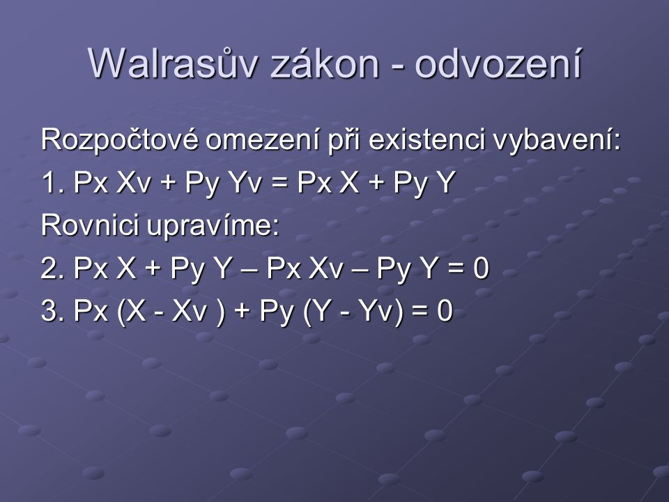 Walrasův zákon - formulace Nechť existuje n trhů.