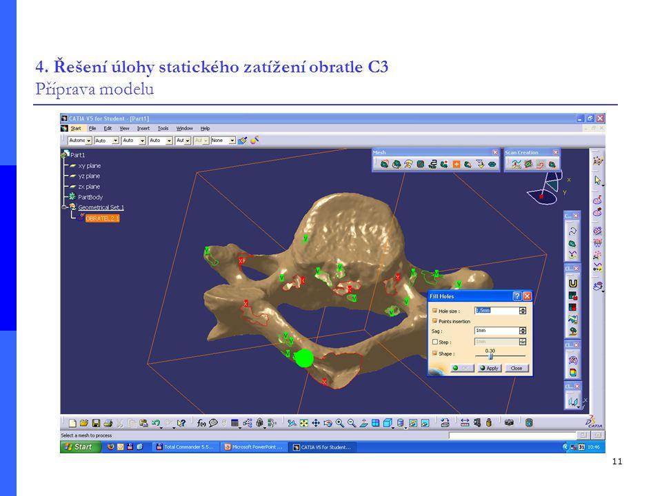 11 4. Řešení úlohy statického zatížení obratle C3 Příprava modelu