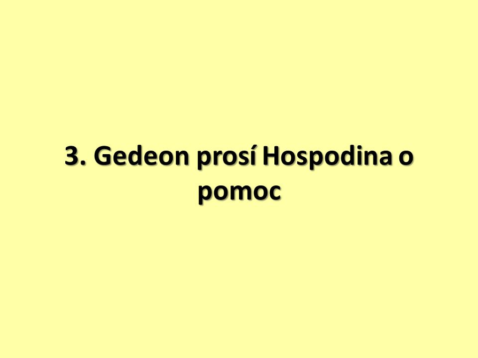 3. Gedeon prosí Hospodina o pomoc
