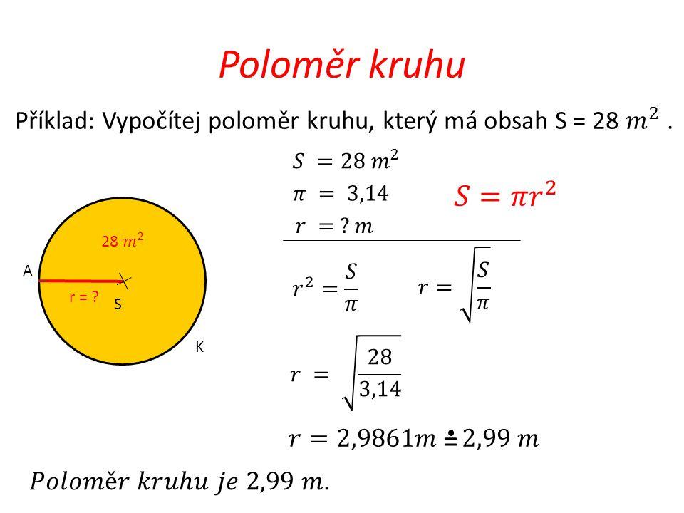 Průměr kruhu d =? B S K A =
