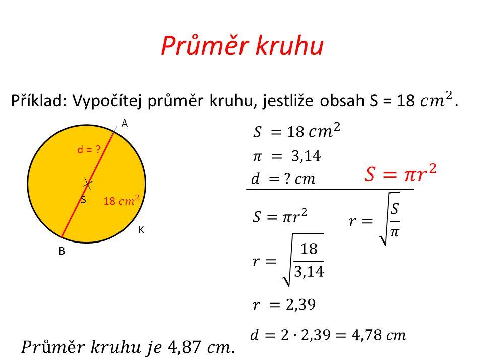 Průměr kruhu S d = ? K A B