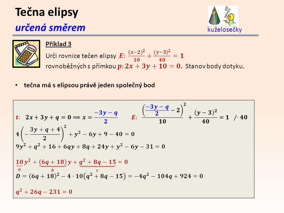 Tečna elipsy určená směrem kuželosečky tečna má s elipsou právě jeden společný bod