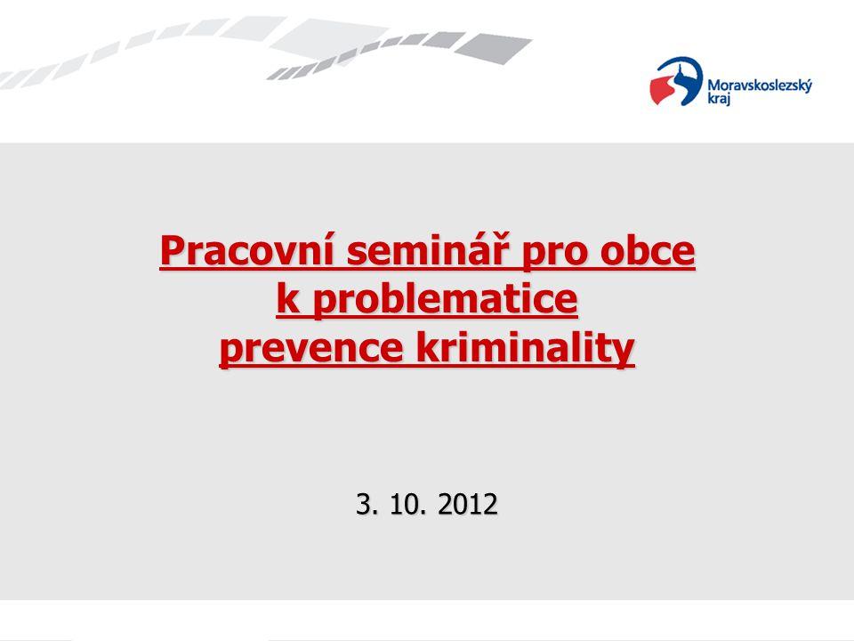 Pracovní seminář pro obce k problematice prevence kriminality 3. 10. 2012