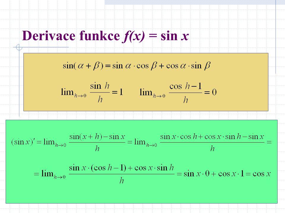 Derivace dalších funkcí Podobně bychom mohli podle definice vypočítat: Derivace dalších funkcí můžeme pak počítat podle obecných vět o derivacích.