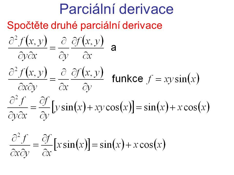 Parciální derivace Spočtěte druhé parciální derivace