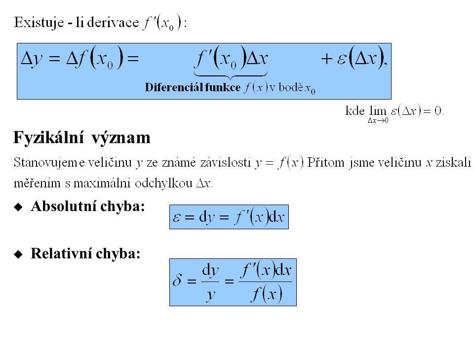 Fyzikální význam  Absolutní chyba:  Relativní chyba: