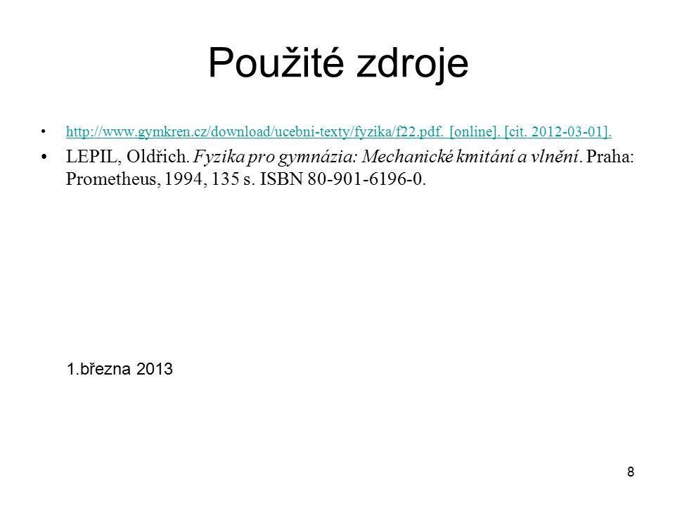 8 Použité zdroje http://www.gymkren.cz/download/ucebni-texty/fyzika/f22.pdf.